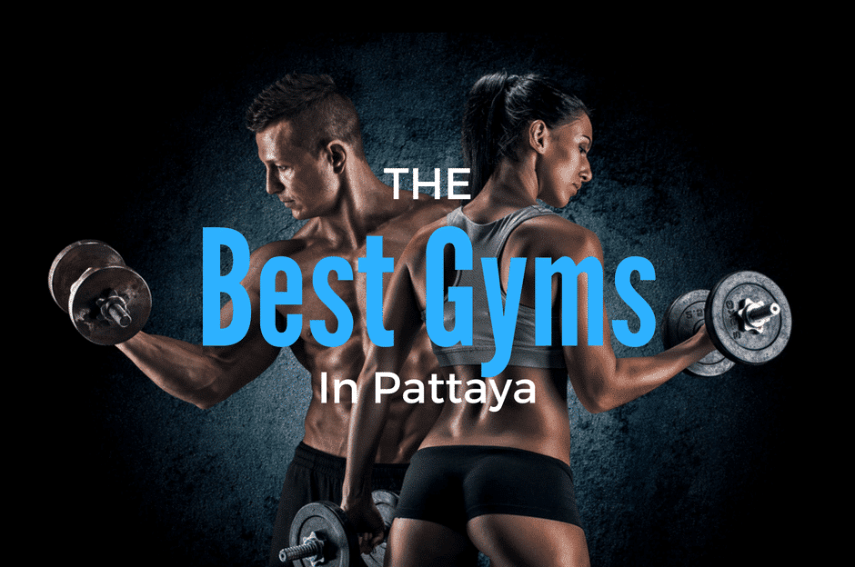 The Best Gyms in Pattaya