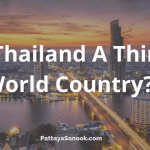 Is Thailand A Third World Country?